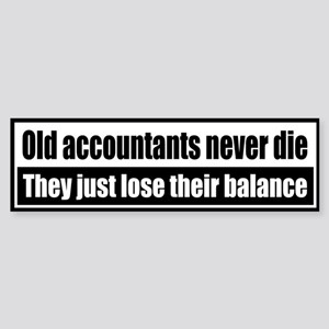 Old accountants never die, they just lose their...